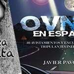 Ovnis en España 50 Avistamientos y encuentros con tripulantes