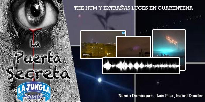 La Puerta al Misterio – The Hum y extrañas luces en el cielo en Cuarentena Ovni