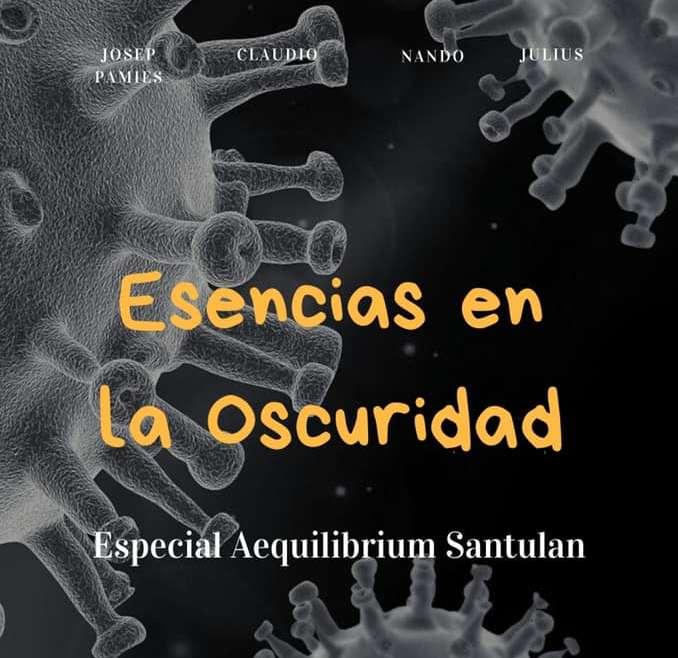 ESPECIAL ESENCIAS EN LA OSCURIDAD – AEQUILIBRIUM SANTULAN