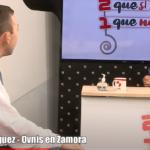 2 que si 1 que no – Nando Dominguez – Ovnis en Zamora – La 8 Zamora