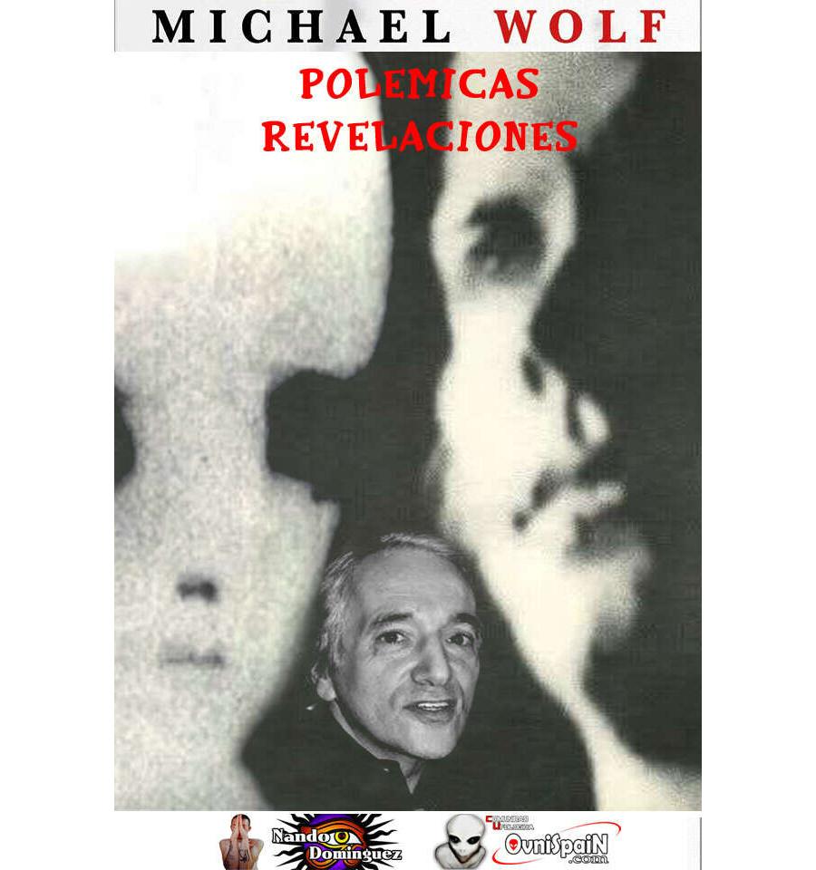 Las Polemicas Revelaciones de Dr Michael Wolf